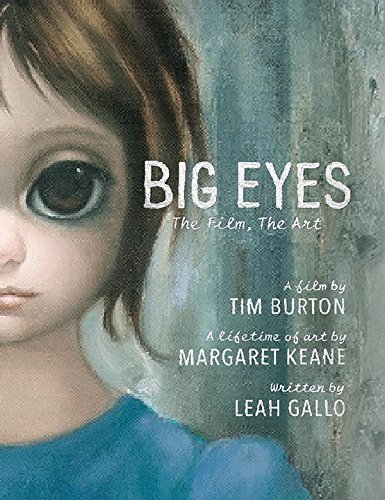 Leah Gallo Big Eyes The Film The Art