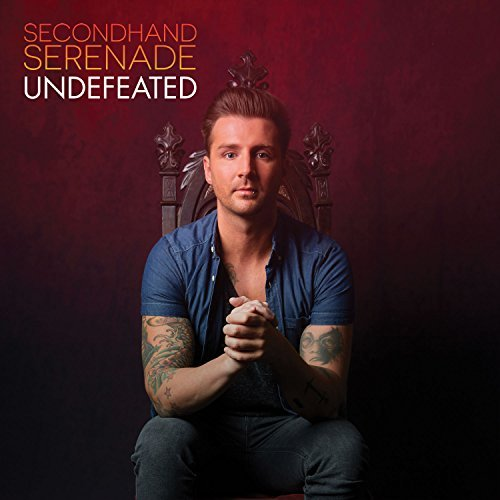 Secondhand Serenade Undefeated