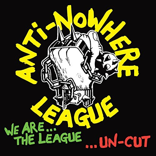 Anti Nowhere League We Are The League Uncut