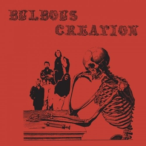 Bulbous Creation You Won't Remember Dying
