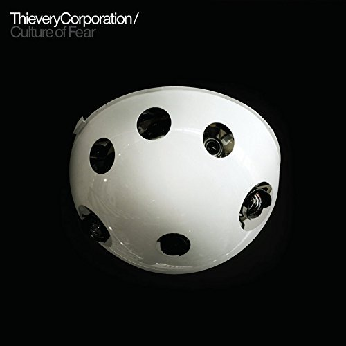 Thievery Corporation Culture Of Fear