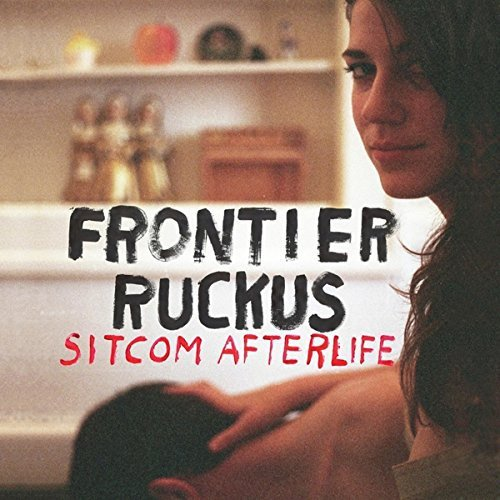 Frontier Ruckus Sitcom Afterlife