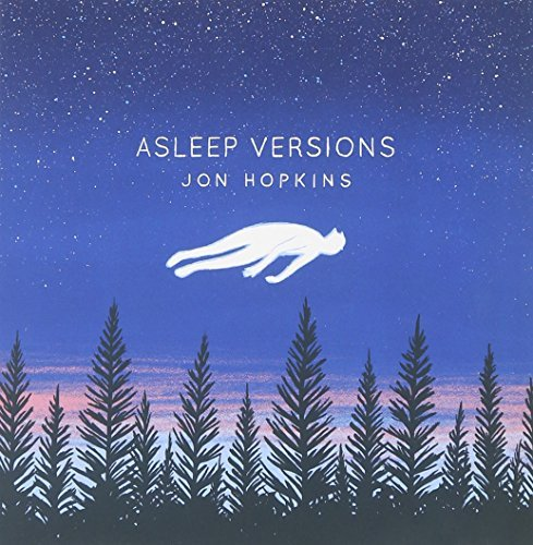 Jon Hopkins Asleep Versions
