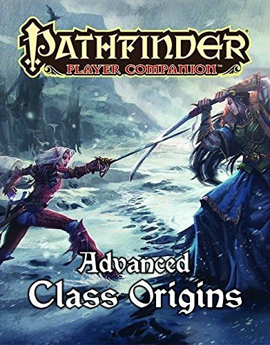 Dennis Baker Pathfinder Player Companion Advanced Class Origins