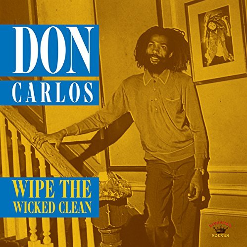 Don Carlos Wipe The Wicked Clean