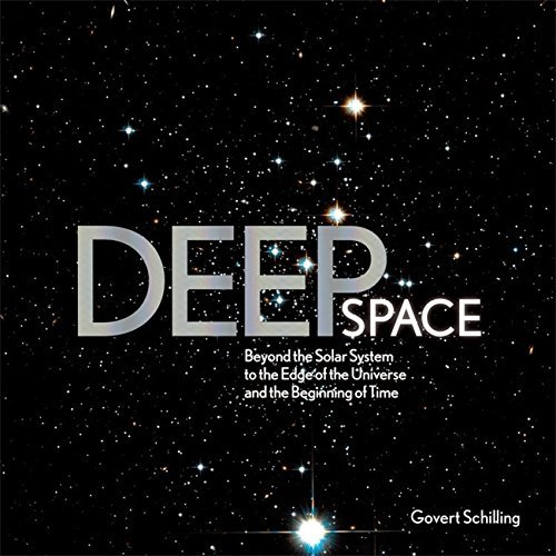 Govert Schilling Deep Space Beyond The Solar System To The End Of The Univers