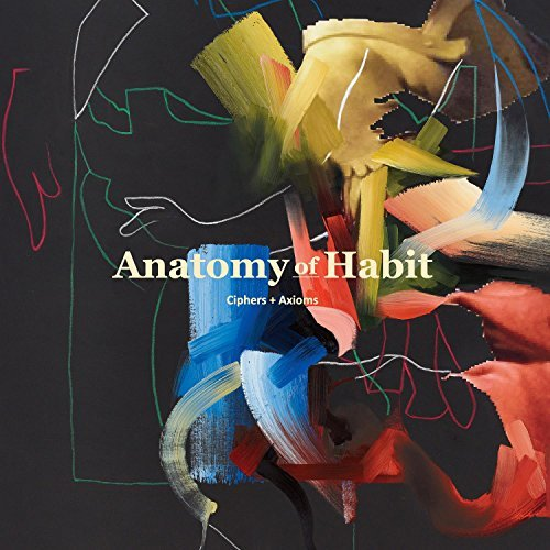 Anatomy Of Habit Ciphers & Axioms