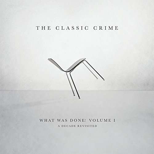 Classic Crime What Was Done Vol. 1 A Decade
