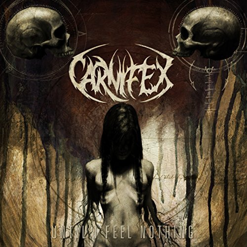 Carnifex Until I Feel Nothing