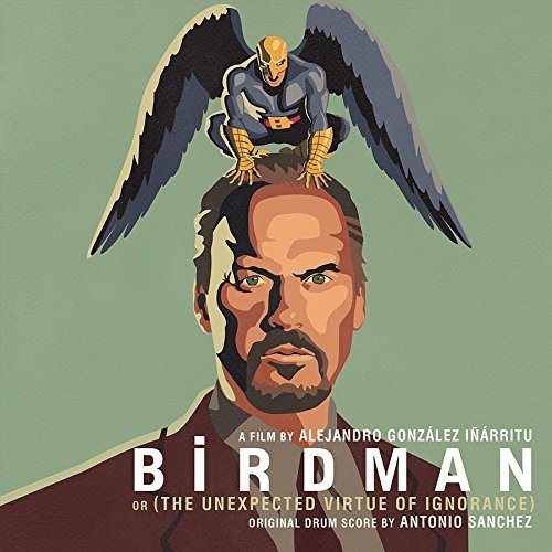Birdman Soundtrack Music By Antonio Sanchez