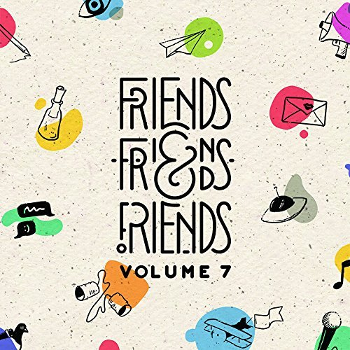 Friends & Friends Of Friends Friends & Friends Of Friends 7