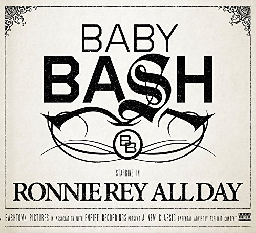 Baby Bash Ronnie Rey All Day Explicit Version