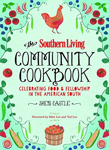 The Editors Of Southern Living Magazine The Southern Living Community Cookbook Celebrating Food And Fellowship In The American S