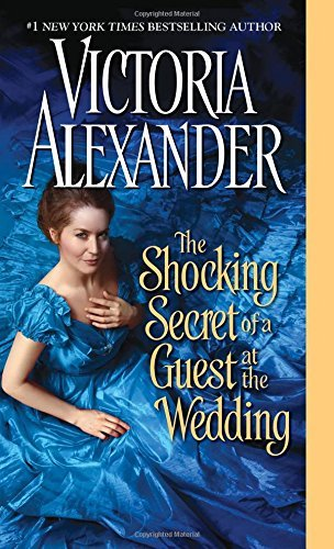Victoria Alexander The Shocking Secret Of A Guest At The Wedding