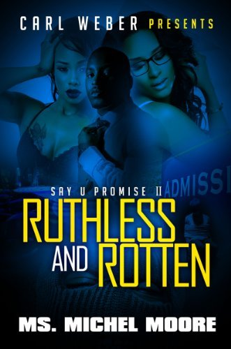 Michel Moore Ruthless And Rotten Say U Promise Ii