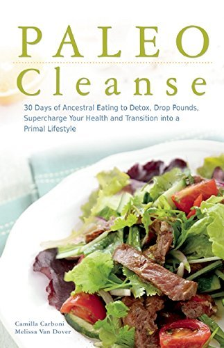 Camilla Carboni Paleo Cleanse 30 Days Of Ancestral Eating To Detox Drop Pounds