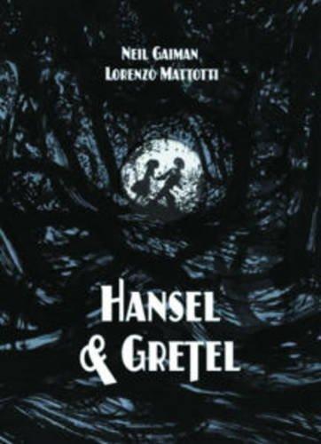 Neil Gaiman Hansel And Gretel Oversized Deluxe Edition A Toon Graphic