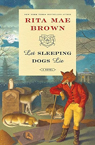 Rita Mae Brown Let Sleeping Dogs Lie