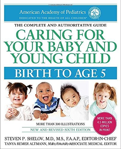 American Academy Of Pediatrics Caring For Your Baby And Young Child 6th Edition Birth To Age 5 0006 Edition;revised