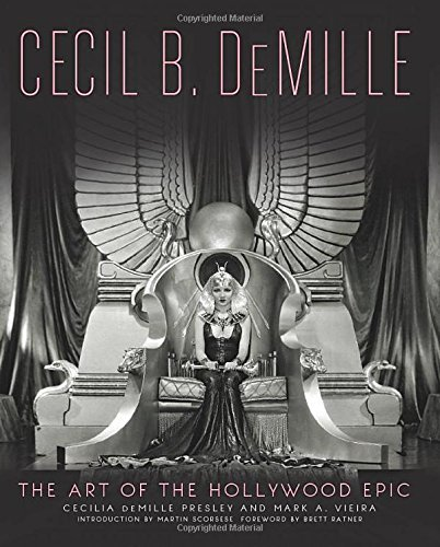 Cecilia De Mille Presley Cecil B. Demille The Art Of The Hollywood Epic