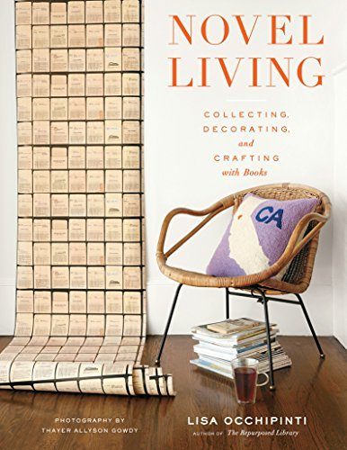 Lisa Occhipinti Novel Living Collecting Decorating And Crafting With Books