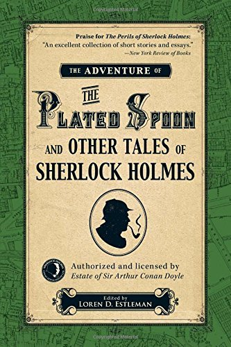 Loren D. Estleman The Adventure Of The Plated Spoon And Other Tales