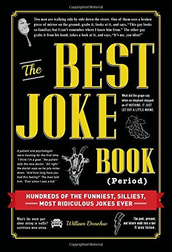 William Donohue The Best Joke Book (period) Hundreds Of The Funniest Silliest Most Ridiculo