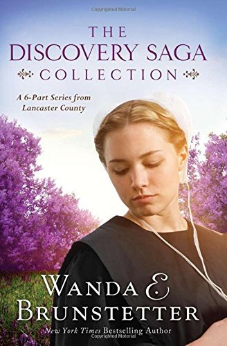 Wanda E. Brunstetter The Discovery Saga Collection A 6 Part Series From Lancaster County