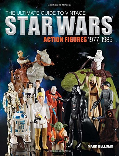 Mark Bellomo The Ultimate Guide To Vintage Star Wars Action Fig