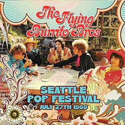 Flying Burrito Brothers Seattle Pop Festival 7 27 69