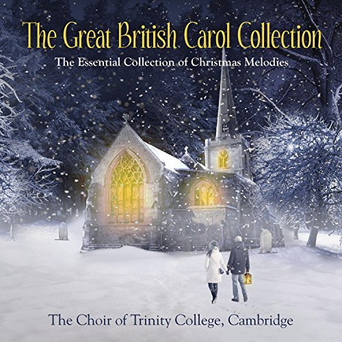 Choir Of Trinity College Cam Great British Carol Collection