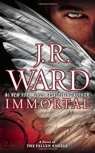 J. R. Ward Immortal A Novel Of The Fallen Angels