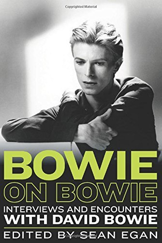 Sean Egan Bowie On Bowie Interviews And Encounters With David Bowie