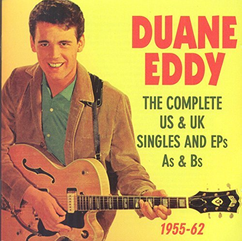Duane Eddy Complete Us & Uk Singles & Eps As & Bs 1955 62 Complete Us & Uk Singles & Eps As & Bs 1955 62