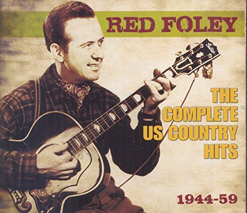 Red Foley The Complete Us Country Hits 1944 59 Complete Us Country Hits 1944 59