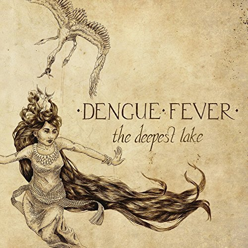 Dengue Fever The Deepest Lake