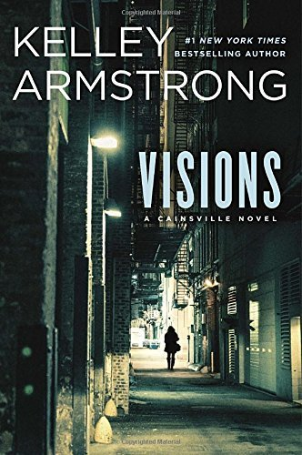 Kelley Armstrong Visions A Cainsville Novel