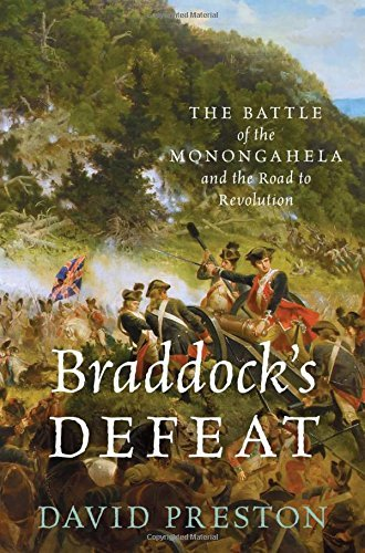 David L. Preston Braddock's Defeat The Battle Of The Monongahela And The Road To Rev