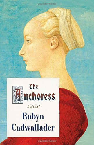 Robyn Cadwallader The Anchoress