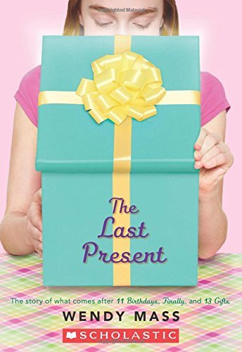 Wendy Mass The Last Present A Wish Novel