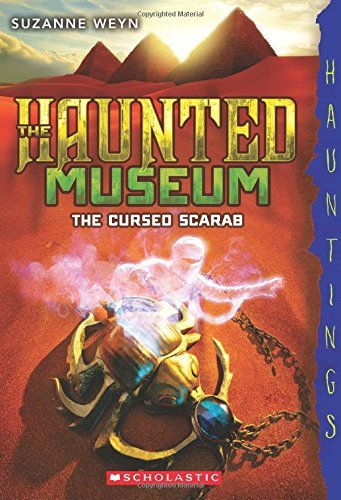 Suzanne Weyn The Cursed Scarab A Hauntings Novel (the Haunted Museum #4)