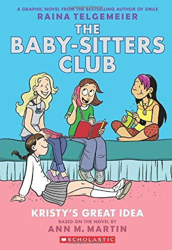 Graphix Kristy's Great Idea Full Color Edition (the Baby Sitters Club Graphix Revised Full C