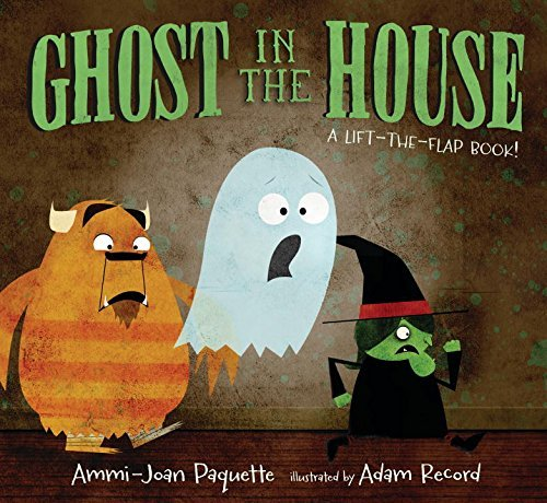 Ammi Joan Paquette Ghost In The House A Lift The Flap Book