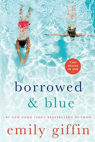 Emily Giffin Borrowed & Blue Something Borrowed Something Blue