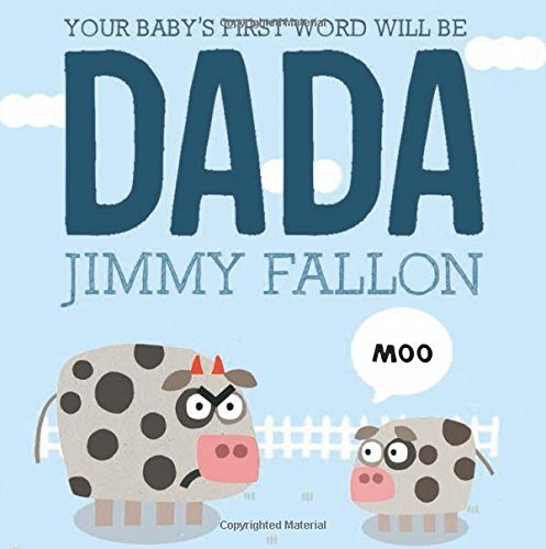 Jimmy Fallon Your Baby's First Word Will Be Dada