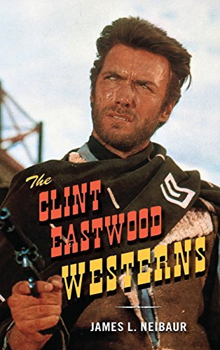 James L. Neibaur Clint Eastwood Westerns