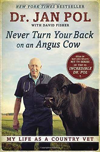 Dr Jan Pol Never Turn Your Back On An Angus Cow My Life As A Country Vet