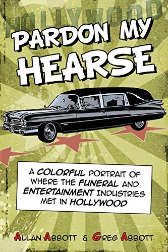 Allan Abbott Pardon My Hearse A Colorful Portrait Of Where The Funeral And Ente