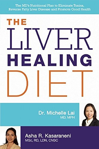 Michelle Lai The Liver Healing Diet The Md's Nutritional Plan To Eliminate Toxins Re