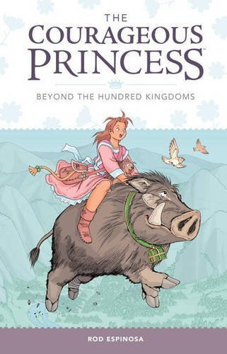 Rod Espinosa Courageous Princess The Volume 1 Beyond The Hundr